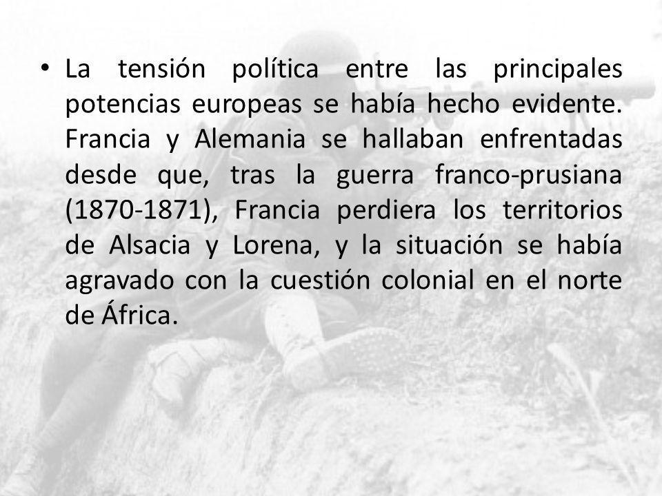 La tensión política entre las principales potencias europeas se había hecho evidente.