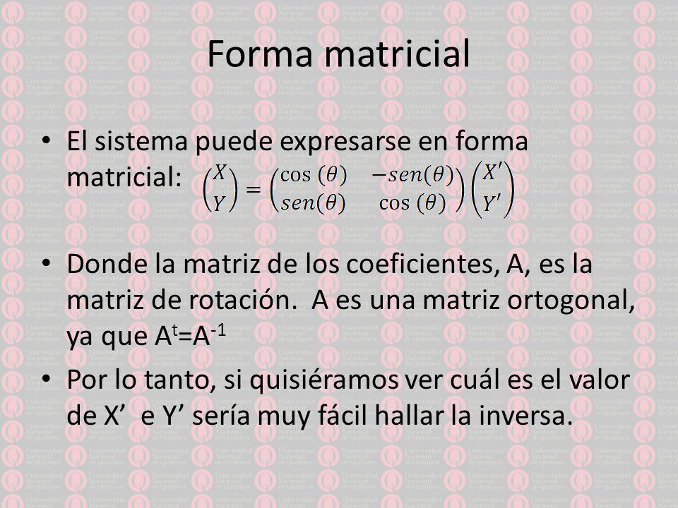 Forma matricial El sistema puede expresarse en forma matricial: