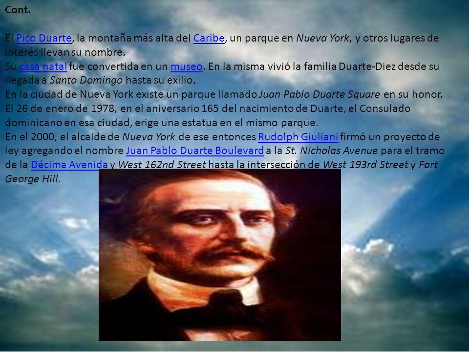 Cont. El Pico Duarte, la montaña más alta del Caribe, un parque en Nueva York, y otros lugares de interés llevan su nombre.