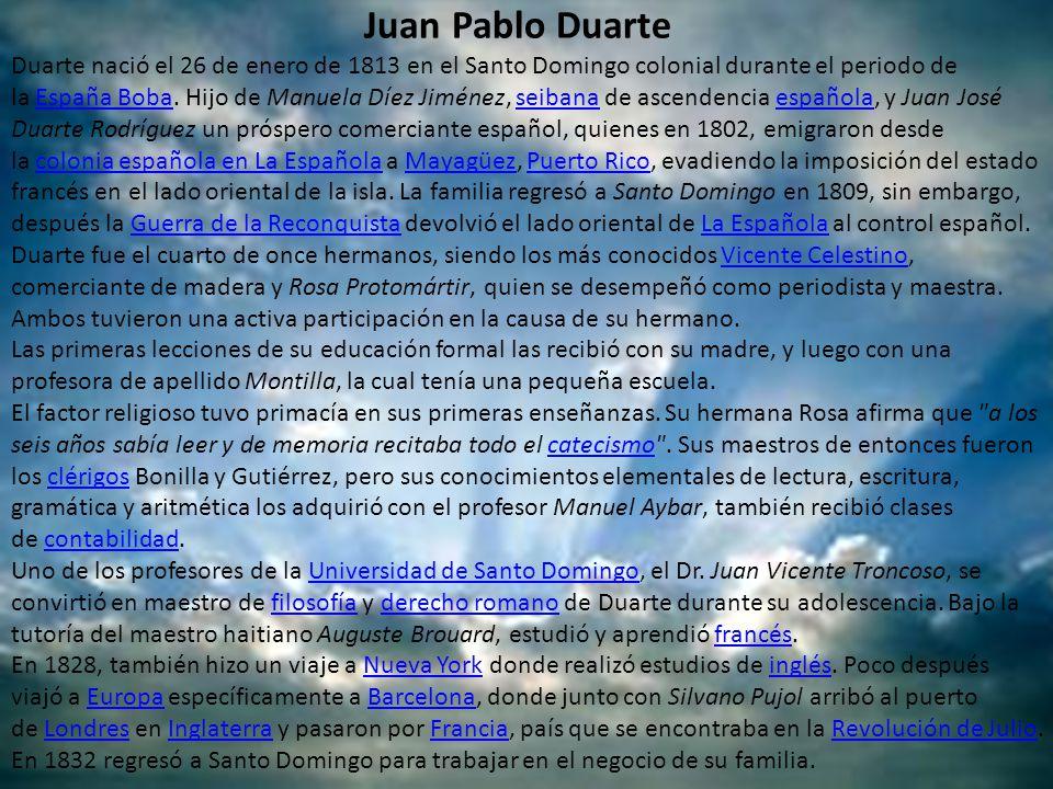 Juan Pablo Duarte Duarte nació el 26 de enero de 1813 en el Santo Domingo colonial durante el periodo de la España Boba.