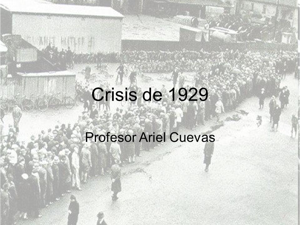 Crisis de 1929 Profesor Ariel Cuevas