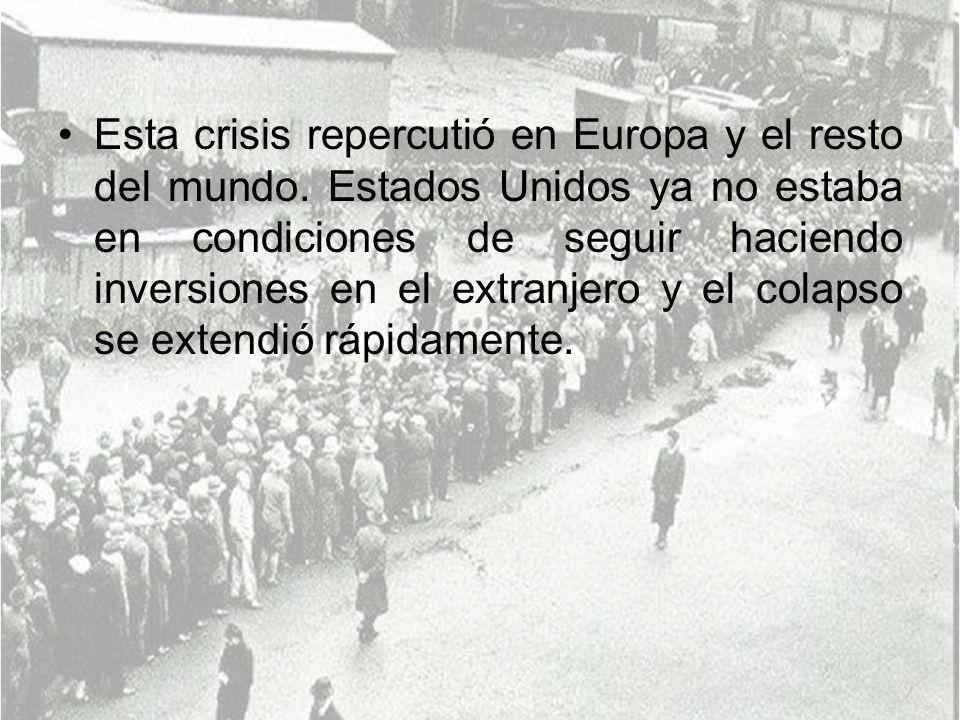 Esta crisis repercutió en Europa y el resto del mundo
