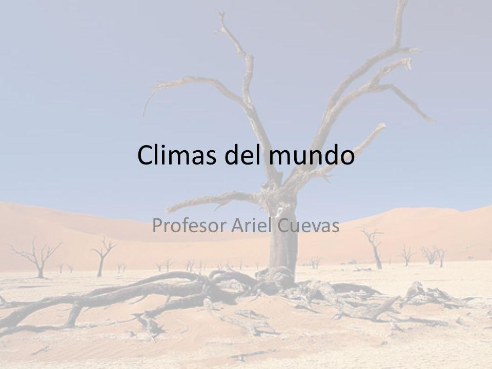 Climas del mundo Profesor Ariel Cuevas