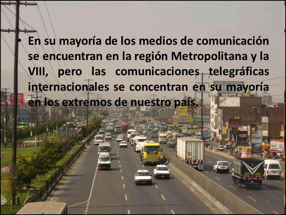 En su mayoría de los medios de comunicación se encuentran en la región Metropolitana y la VIII, pero las comunicaciones telegráficas internacionales se concentran en su mayoría en los extremos de nuestro país.