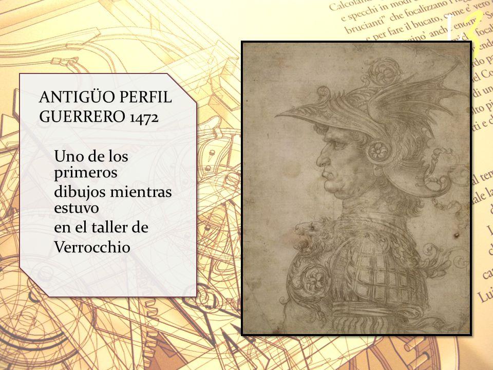 ANTIGÜO PERFIL GUERRERO 1472 Uno de los primeros dibujos mientras estuvo en el taller de Verrocchio