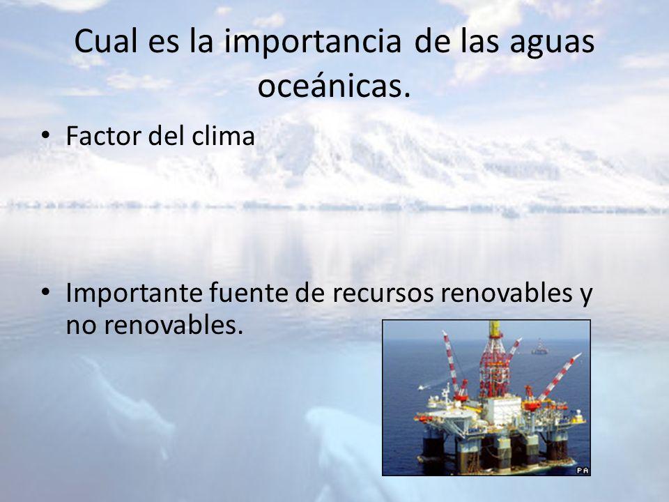 Cual es la importancia de las aguas oceánicas.