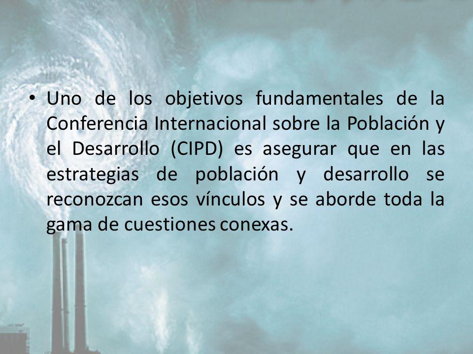 Uno de los objetivos fundamentales de la Conferencia Internacional sobre la Población y el Desarrollo (CIPD) es asegurar que en las estrategias de población y desarrollo se reconozcan esos vínculos y se aborde toda la gama de cuestiones conexas.