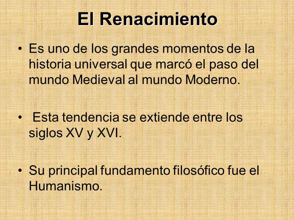 El RenacimientoEs uno de los grandes momentos de la historia universal que marcó el paso del mundo Medieval al mundo Moderno.