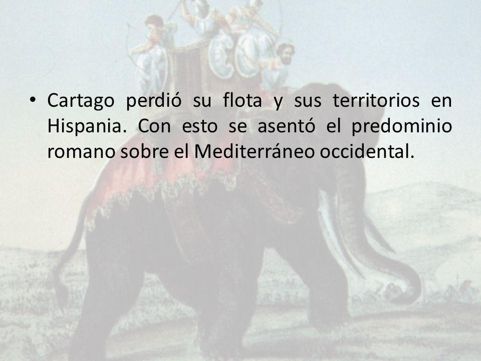 Cartago perdió su flota y sus territorios en Hispania