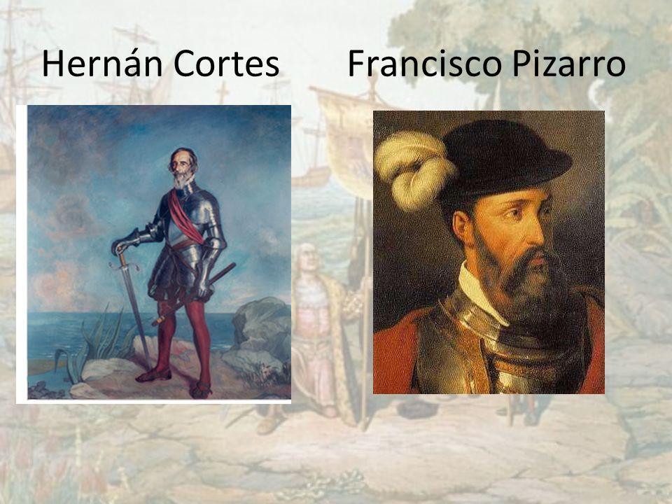 Hernán Cortes Francisco Pizarro