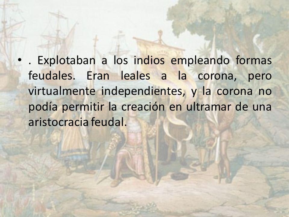 Explotaban a los indios empleando formas feudales