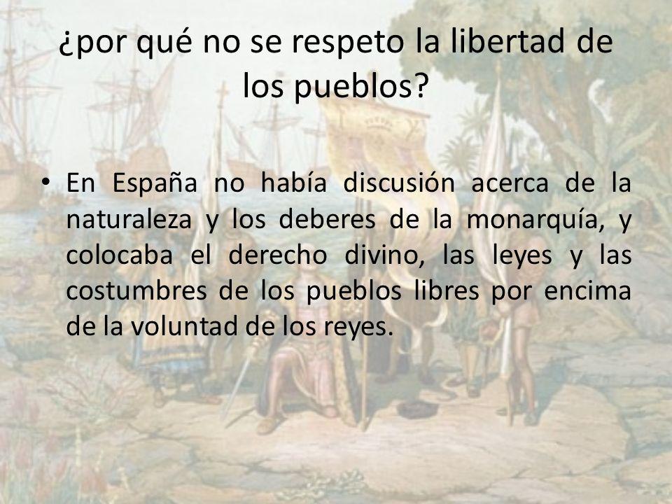 ¿por qué no se respeto la libertad de los pueblos