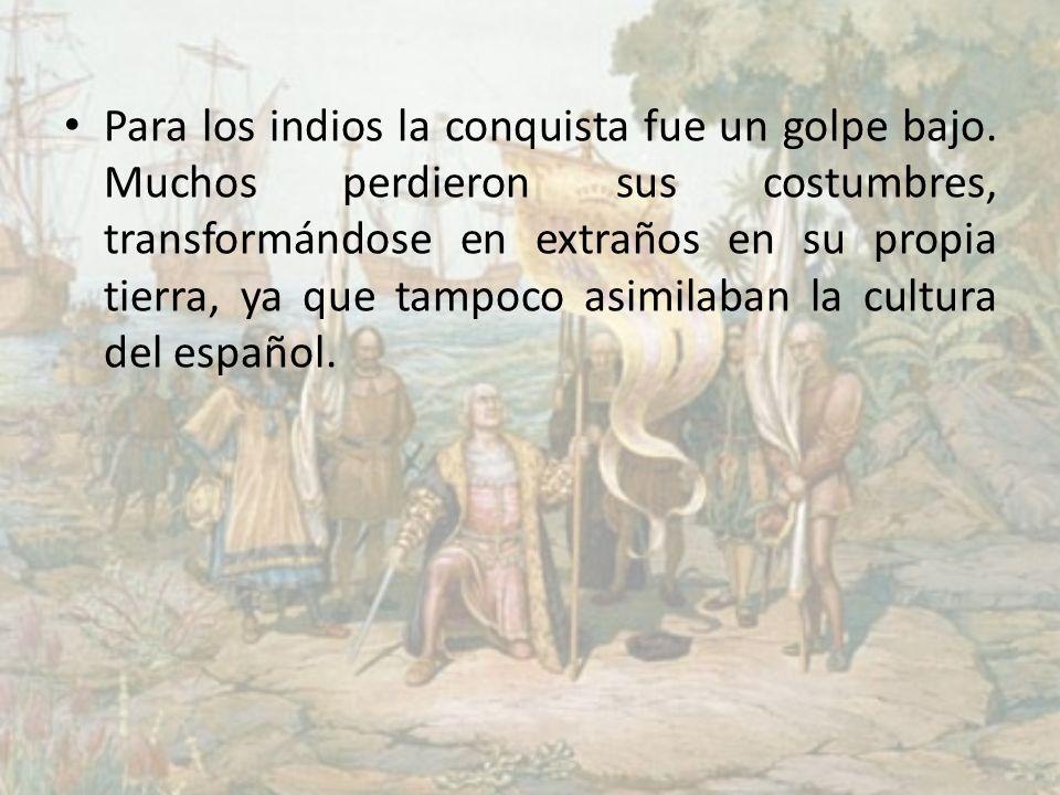 Para los indios la conquista fue un golpe bajo