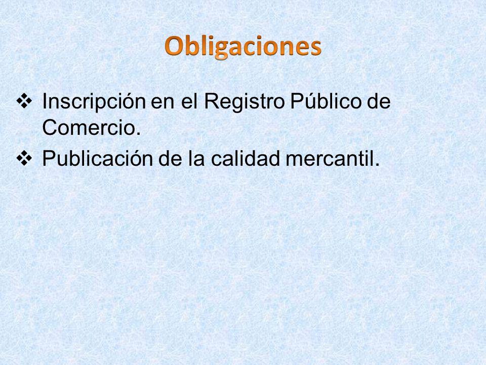 Obligaciones Inscripción en el Registro Público de Comercio.