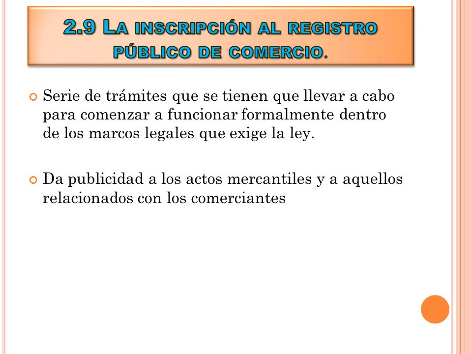 2.9 La inscripción al registro público de comercio.