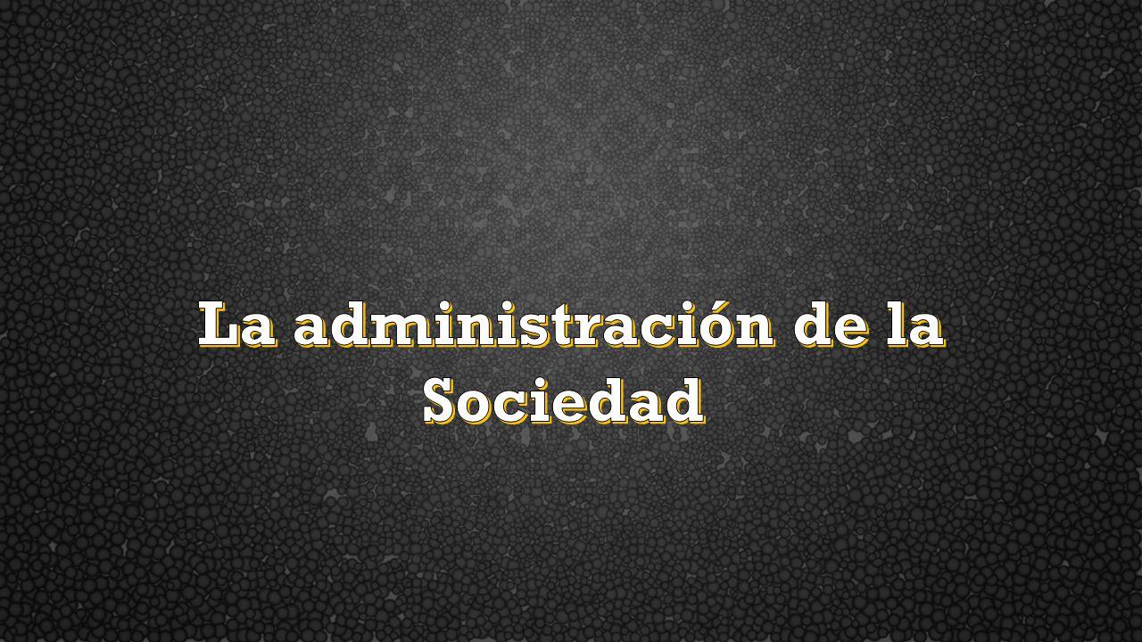 La administración de la