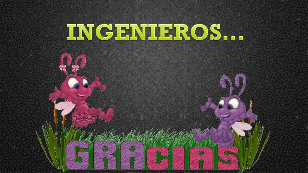 INGENIEROS…