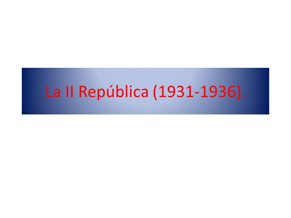 La II República (1931-1936).
