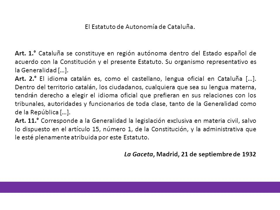 El Estatuto de Autonomía de Cataluña.