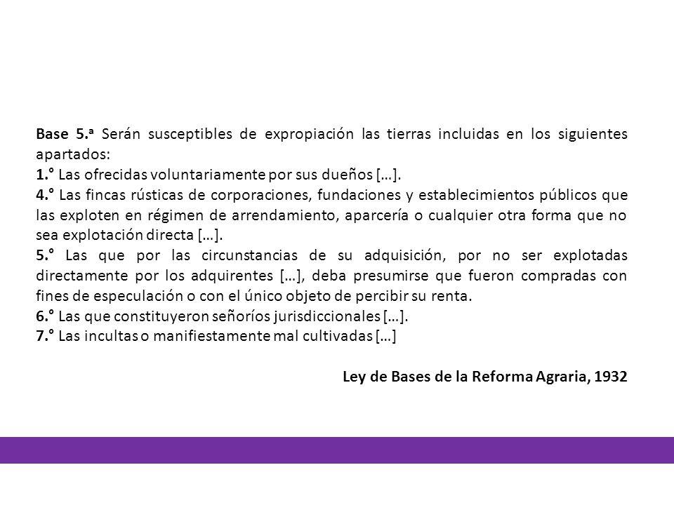 Base 5.a Serán susceptibles de expropiación las tierras incluidas en los siguientes apartados: