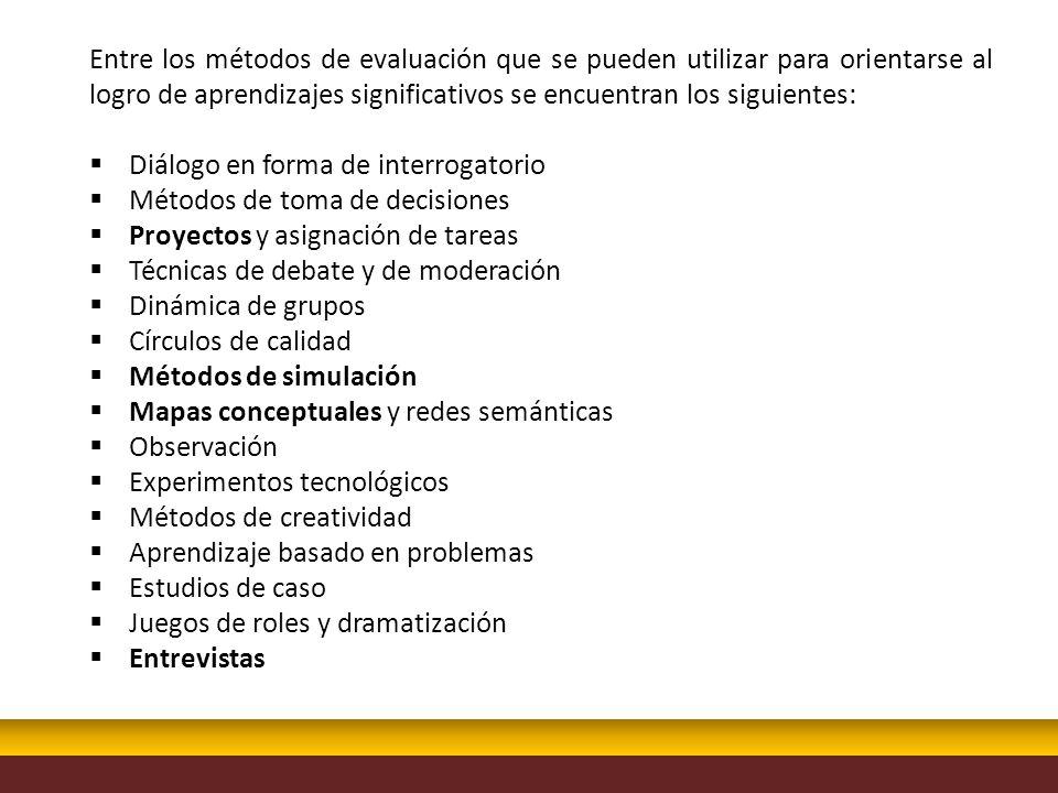 Entre los métodos de evaluación que se pueden utilizar para orientarse al logro de aprendizajes significativos se encuentran los siguientes: