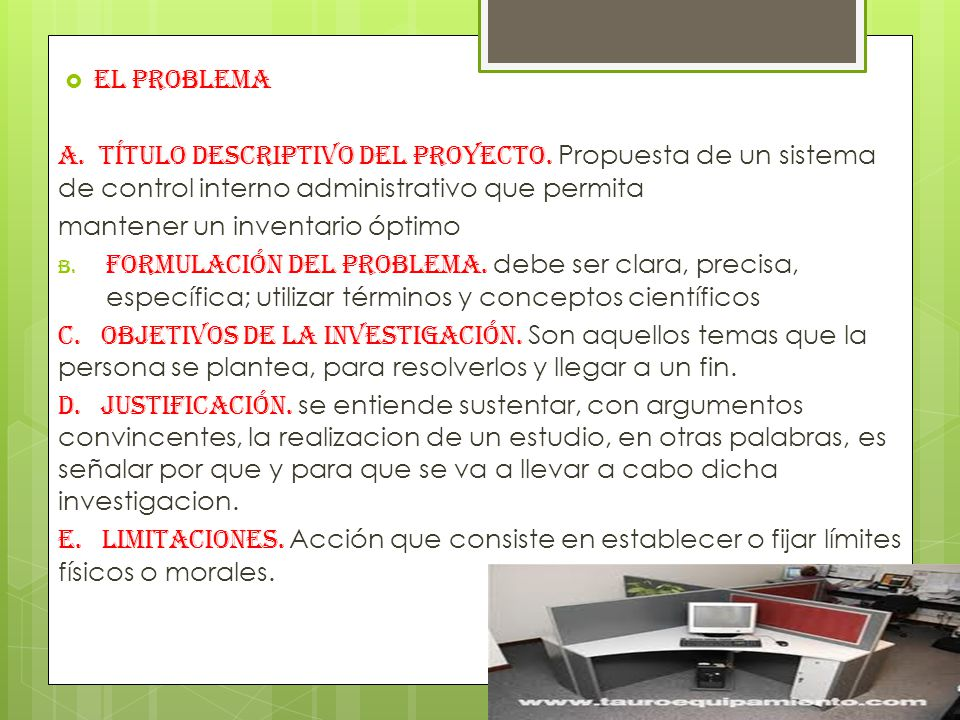 EL PROBLEMA A. Título descriptivo del proyecto. Propuesta de un sistema de control interno administrativo que permita.