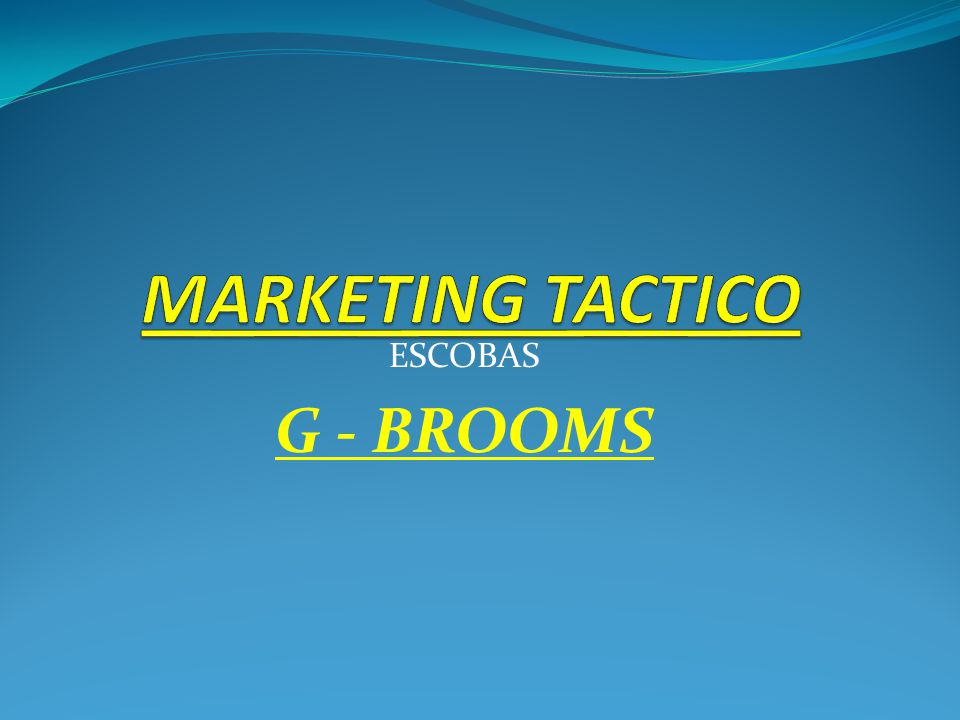 MARKETING TACTICO ESCOBAS G - BROOMS