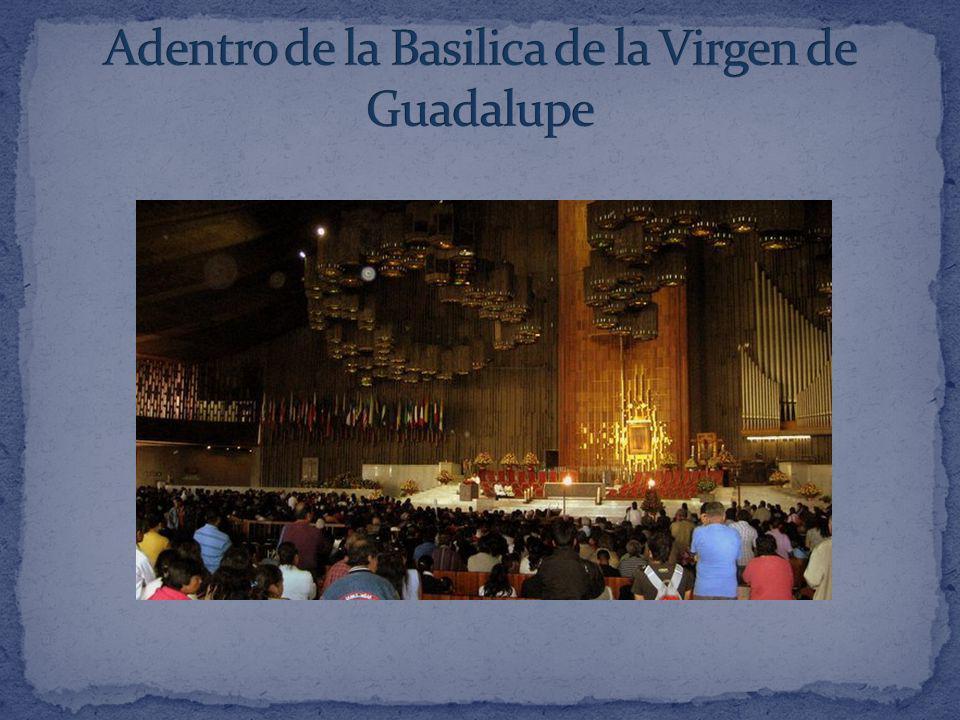 Adentro de la Basilica de la Virgen de Guadalupe