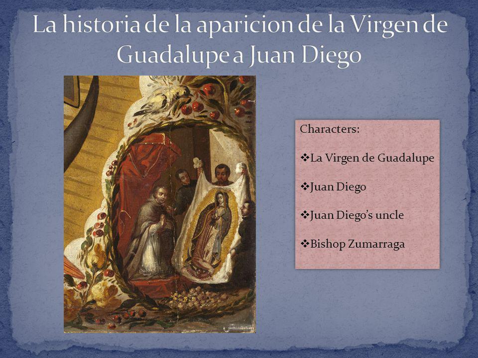 La historia de la aparicion de la Virgen de Guadalupe a Juan Diego