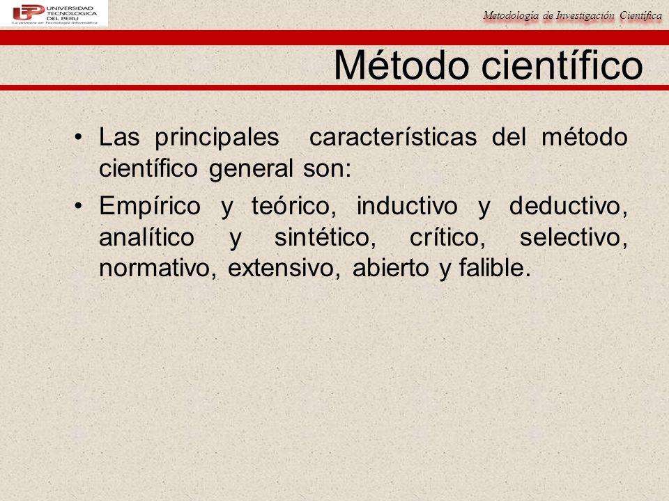 Método científico Las principales características del método científico general son: