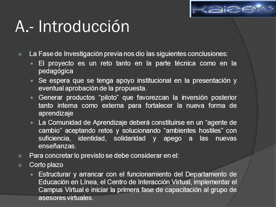 A.- Introducción La Fase de Investigación previa nos dio las siguientes conclusiones: