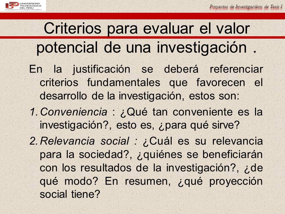 Criterios para evaluar el valor potencial de una investigación .