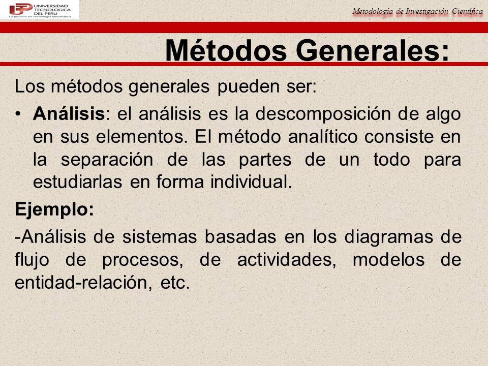 Métodos Generales: Los métodos generales pueden ser: