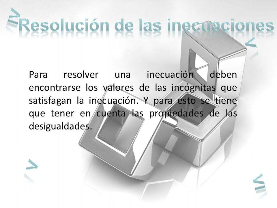 ≥ < > ≤ Resolución de las inecuaciones