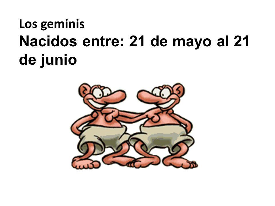 Nacidos entre: 21 de mayo al 21 de junio