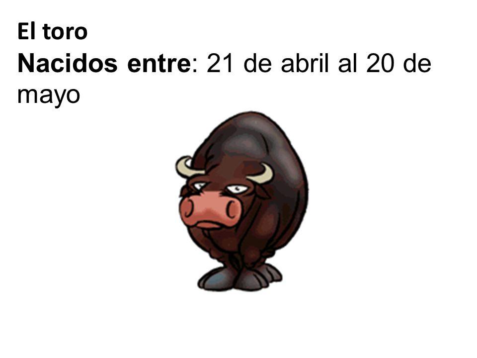 El toro Nacidos entre: 21 de abril al 20 de mayo