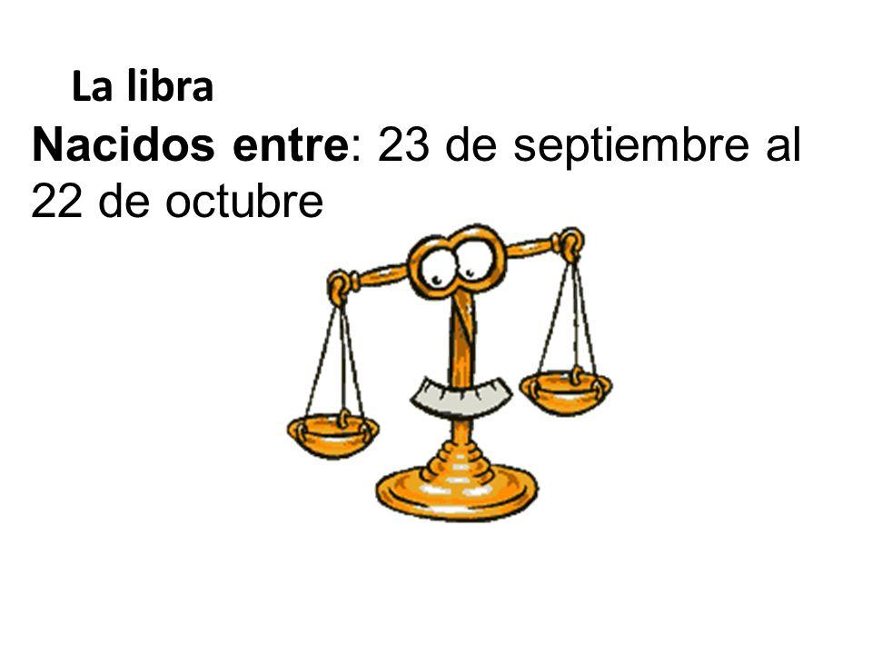 Nacidos entre: 23 de septiembre al 22 de octubre