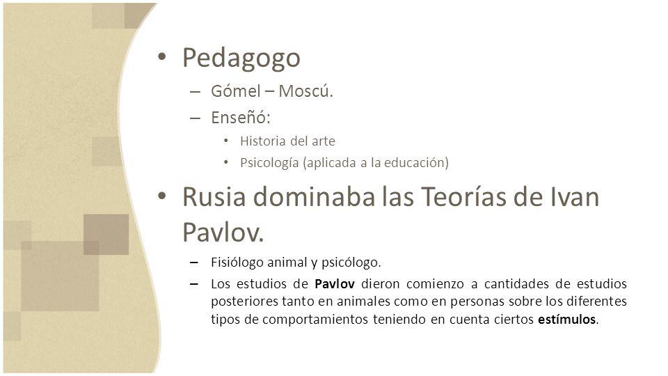 Rusia dominaba las Teorías de Ivan Pavlov.