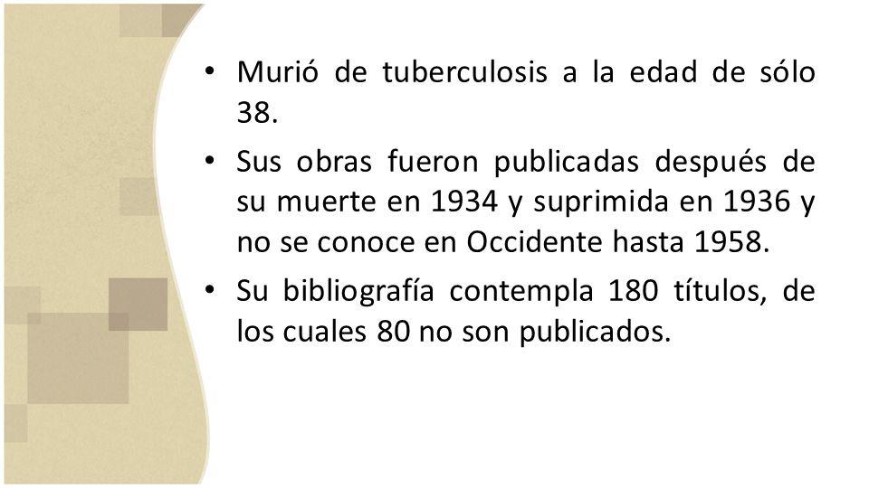 Murió de tuberculosis a la edad de sólo 38.