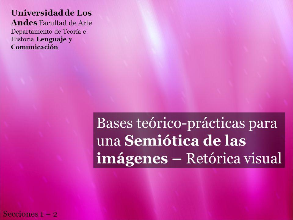 Universidad de Los Andes Facultad de Arte Departamento de Teoría e Historia Lenguaje y Comunicación