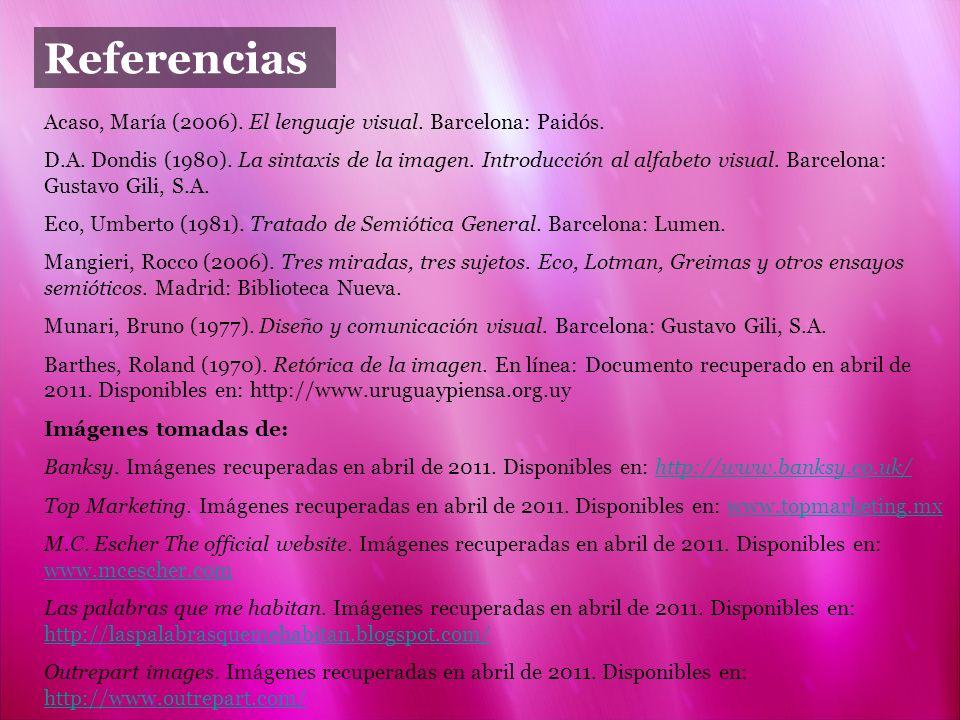 ReferenciasAcaso, María (2006). El lenguaje visual. Barcelona: Paidós.