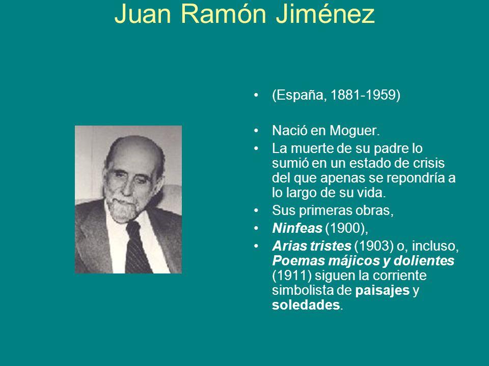Juan Ramón Jiménez (España, 1881-1959) Nació en Moguer.