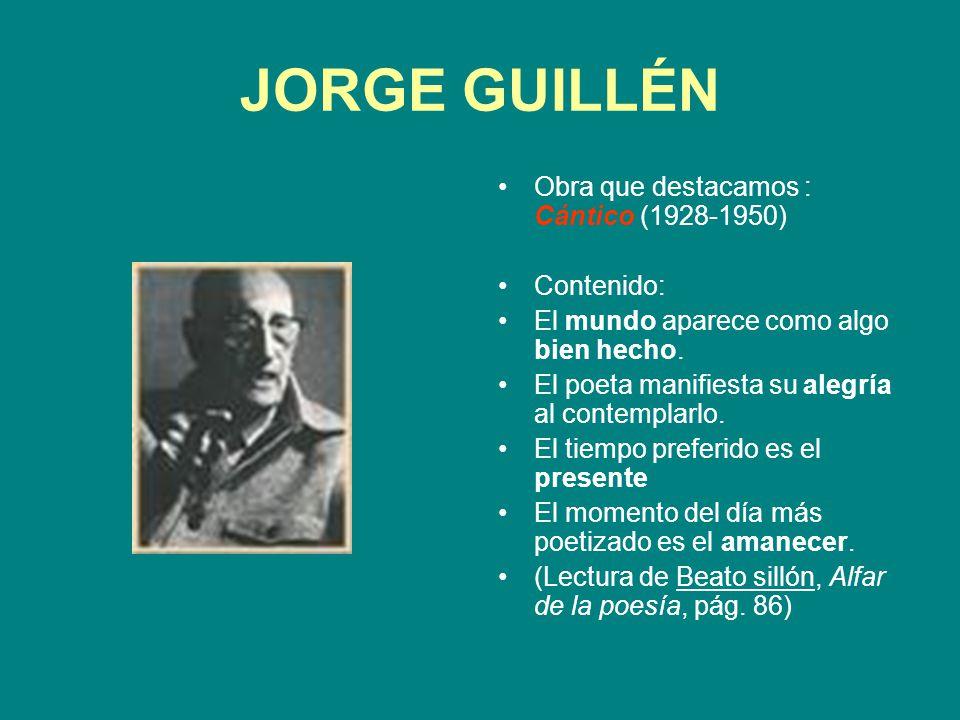 JORGE GUILLÉN Obra que destacamos : Cántico (1928-1950) Contenido: