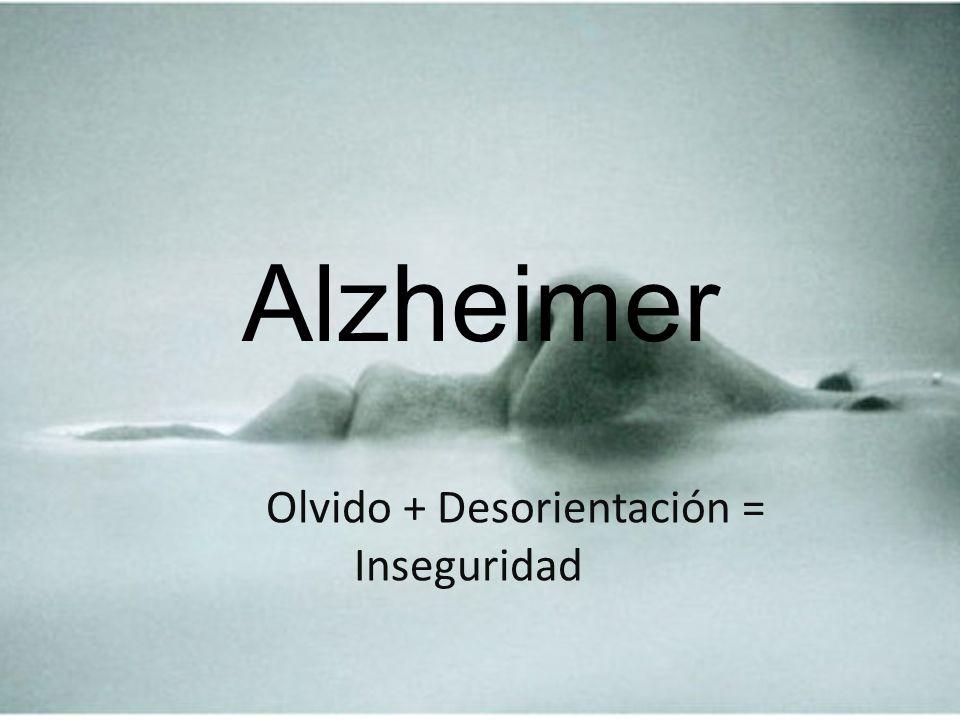 Olvido + Desorientación = Inseguridad