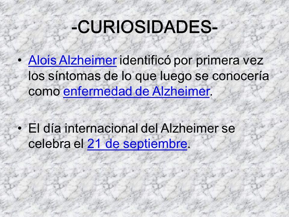 -CURIOSIDADES- Alois Alzheimer identificó por primera vez los síntomas de lo que luego se conocería como enfermedad de Alzheimer.