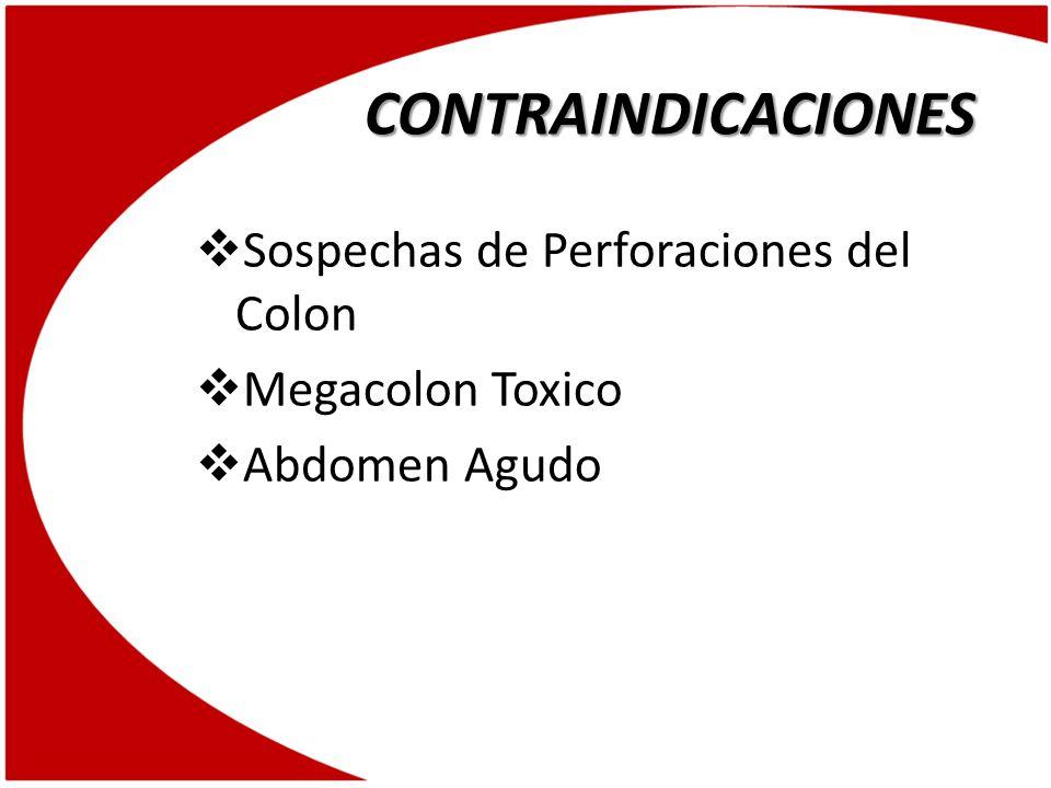CONTRAINDICACIONES Sospechas de Perforaciones del Colon