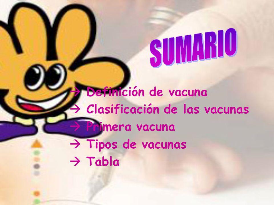 SUMARIO  Definición de vacuna  Clasificación de las vacunas