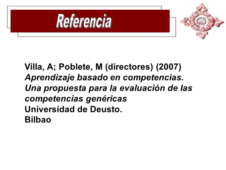Referencia Villa, A; Poblete, M (directores) (2007)