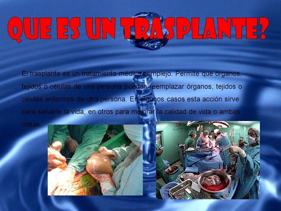 que es un trasplante El trasplante es un tratamiento médico complejo. Permite que órganos,