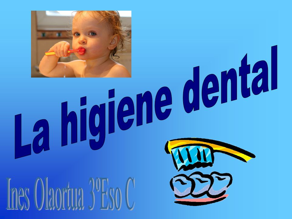 La higiene dental Ines Olaortua 3ºEso C